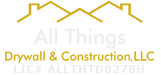 All Things Drywall & Construction, LLC